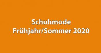 Schuhmode Frühjahr/Sommer 2020